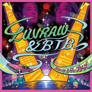 LUVRAW & BTB / ヨコハマ・シティ・ブリーズ