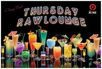 THURSDAY RAW LOUNGE
