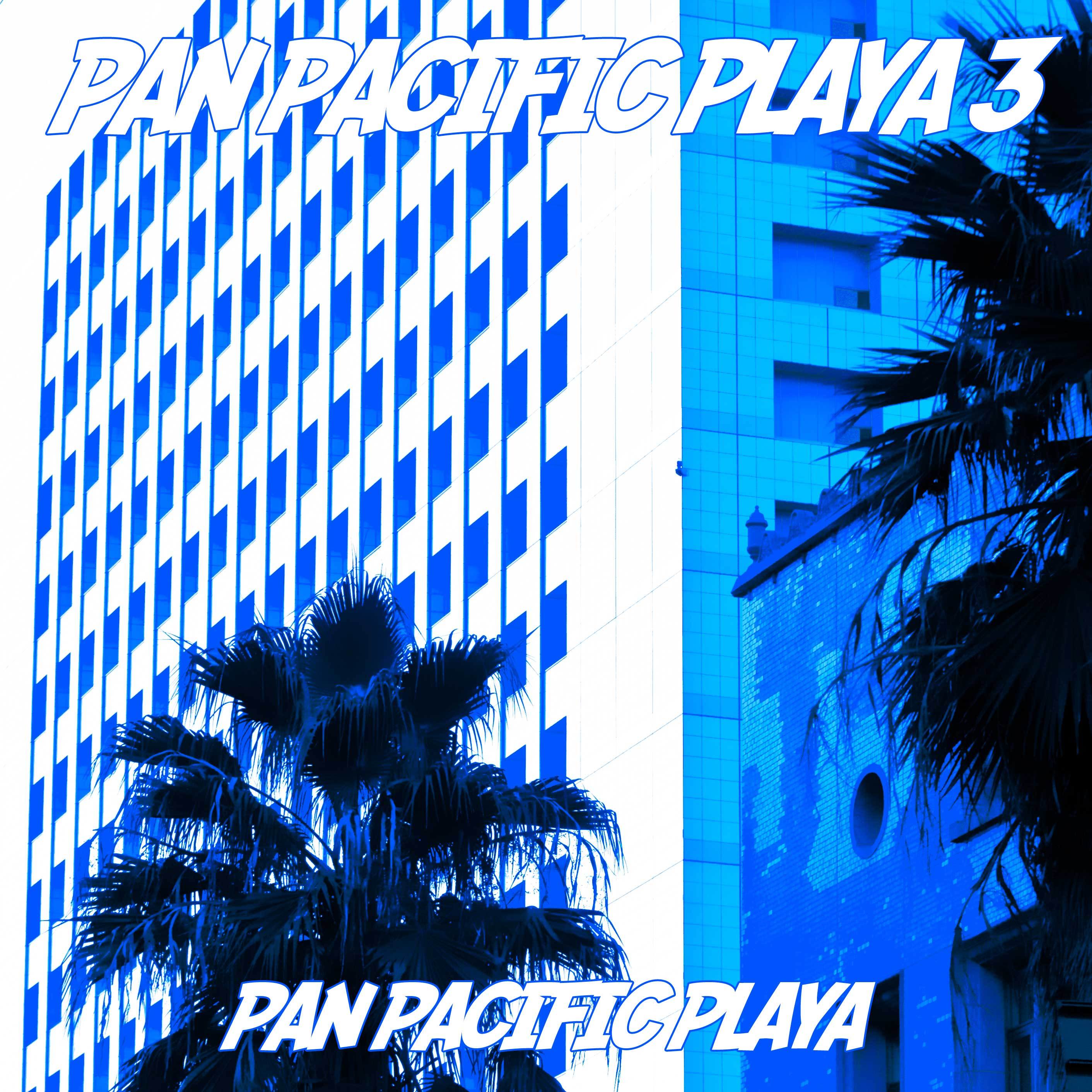 PAN PACIFIC PLAYA / PAN PACIFIC PLAYA 3 (PPP-027) (FREE DOWNLOAD)